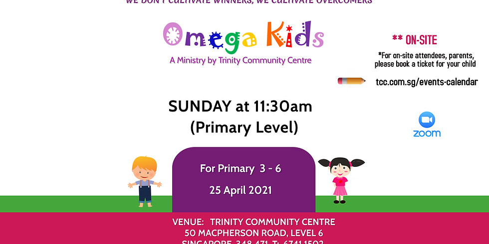 Omega Kids (Primary level) on-site 25 Apr 2021@11:30am