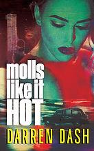 Molls LIke it Hot (Final Ebook).jpg