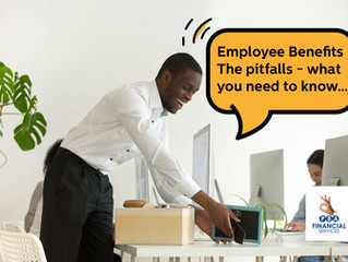 Employee Benefits - The pitfalls - what you need to know…