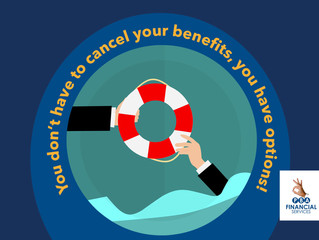 Don't cancel benefits completely, you have options