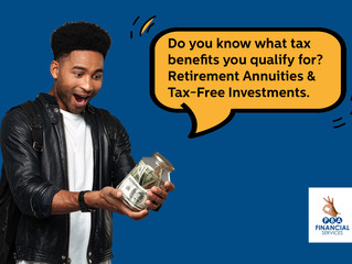 Do you know what tax benefits you qualify for? Retirement Annuities & Tax-Free Investments.