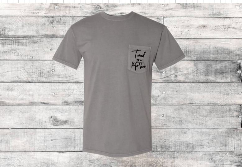 Tired as a Mother Pocket T-Shirt
