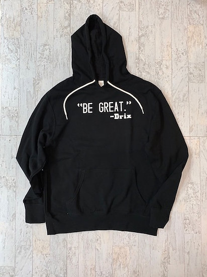 Be Great - Drix Hoodie