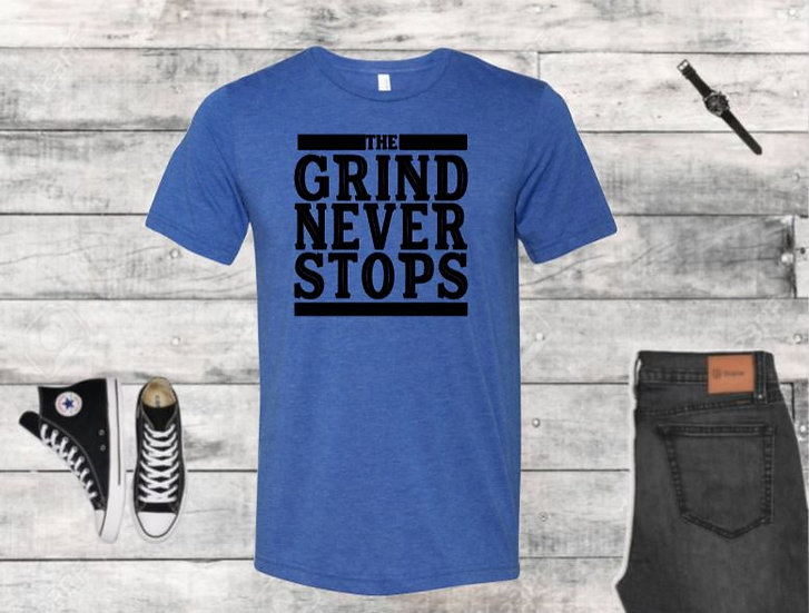 The Grind Never Stops T-Shirt