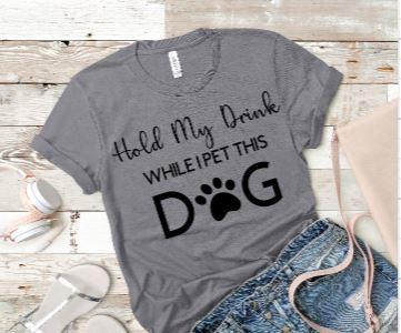Hold My Drink Pet Dog Women's T-Shirt