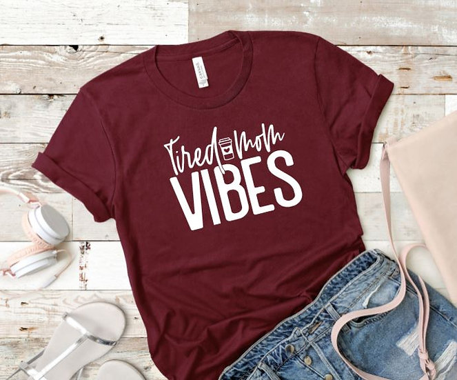 Tired Mom Vibes Womans T-Shirt