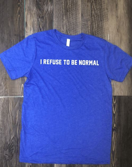 I Refuse To Be Normal - Male T-Shirt