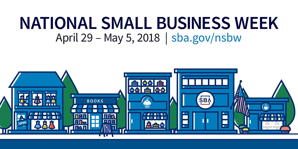 Small Business Week - April 29 0 May 5, 2018