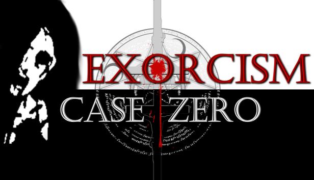 Exorcism: Case Zero