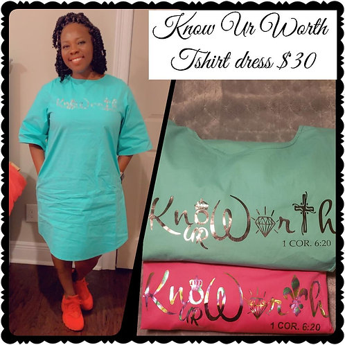 Know Ur Worth Tshirt Dress