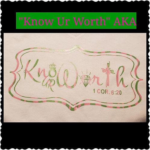 Know Ur Worth AKA T's