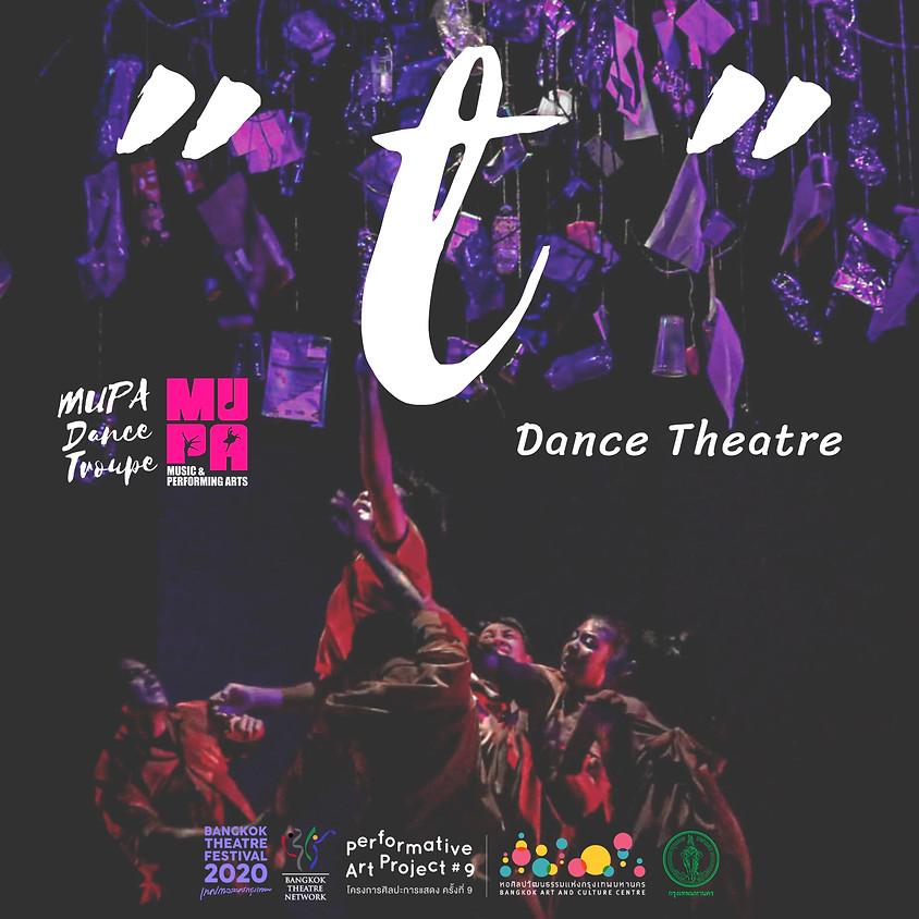 """"""" T """" (Dance Theatre)"""