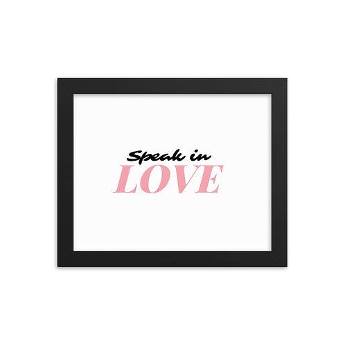 """""""Speak in Love"""" Framed poster"""