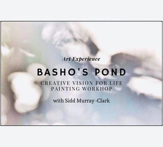2021/7/17&18 Painting Workshop SIMPLICITY & DEPTH   'BASHO'S POND '– 芭蕉の池 – with Sidd