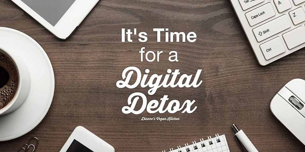 Digital Detoxification - Disconnect to Reconnect