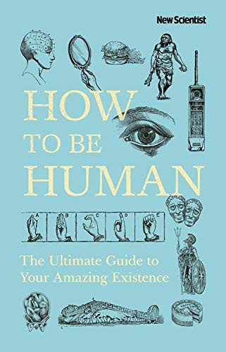 How to be Human by New Scientist