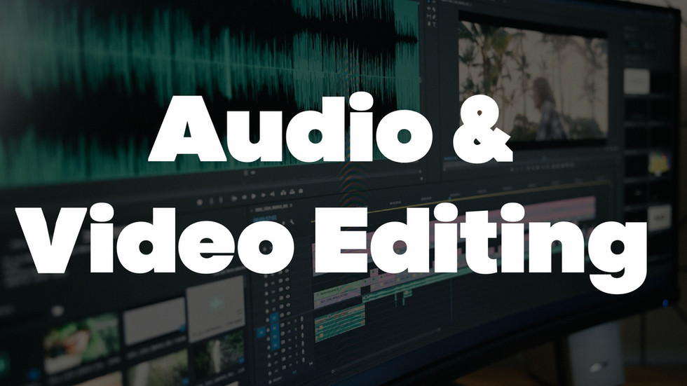 Audio and Video Editing