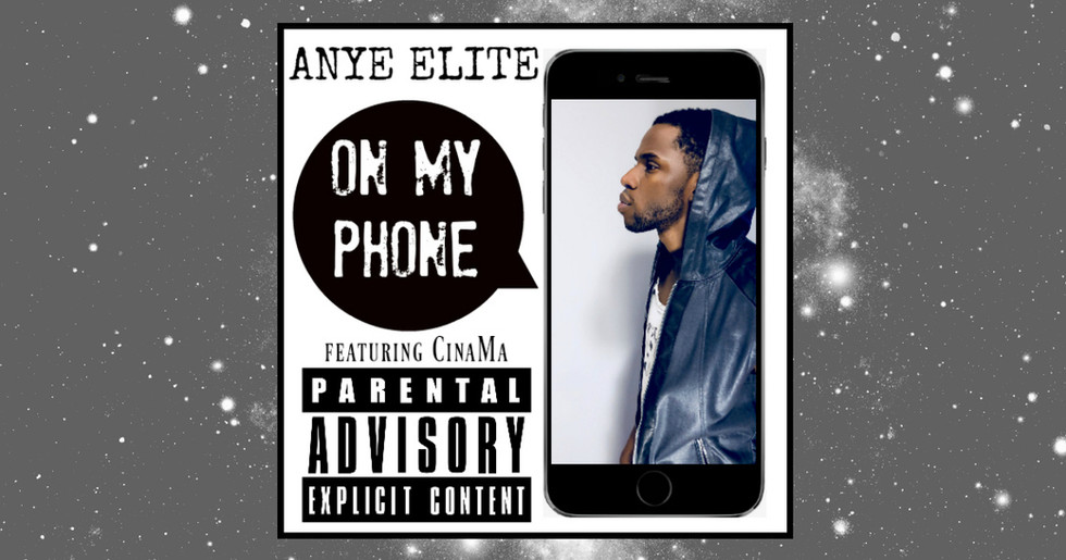 "Anye Elite Releases New ""On My Phone"""