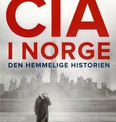 Du inviteres med dette til foredrag om CIAs historie i Norge, fra det første, etablerte samarbeidet