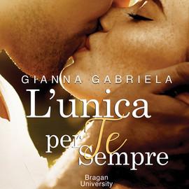 L'Unica per te, sempre (Italian Edition)