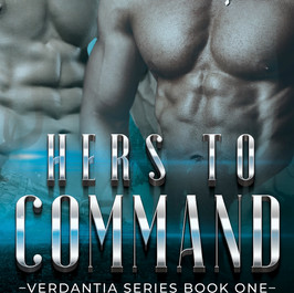 Hers To Command: Verdantia Series Book 1
