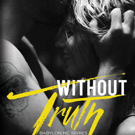 Without Truth: Babylon MC Book 3