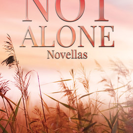 Not Alone Novellas: Not the End & Not the Same