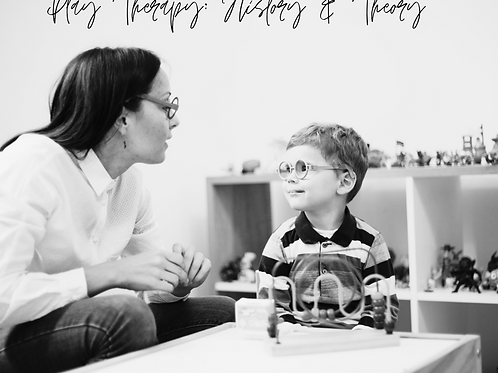 Play Therapy: History & Theory