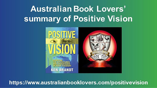 "Text: Australian Book Lovers' summary of Positive Vision. Image of ""Positive Vision"" book cover next to Australian Book Lovers' logo. Link to Australian Book Lover's summary of ""Positive Vision: Enjoying the Adventures and Advantages of Poor Eyesight""."