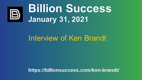 Billion Success's January 31, 2021 interview of Ken Brandt, author of Positive Vision: Enjoying the Adventures and Advantages of Poor Eyesight