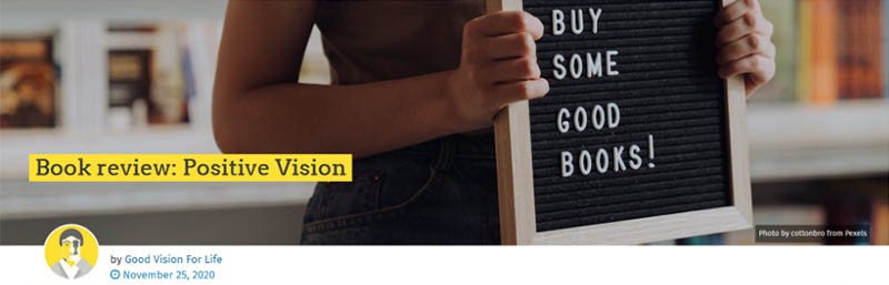 """Person holding up a """"BUY SOME GOOD BOOKS!"""" sign. A bold yellow stripe with the words: """"Book review: Positive Vision"""". The Good Vision for Life logo. November 25, 2020."""