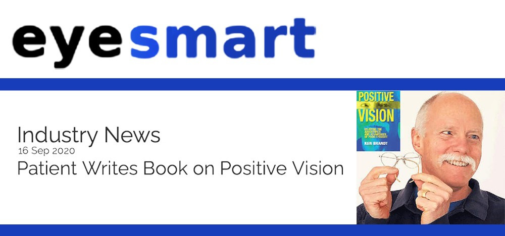 Eyesmart magazine logo. Industry News 16 September 2020. Patient Writes Book on Positive Vision. Image of book cover and author.