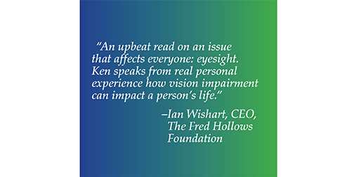 Ian Wishart, CEO of the Fred Hollows Foundation calls Positive Vision: An upbeat read on an issue that affects everyone: eyesight. Ken speaks from real personal experience how vision impairment can impact a person's life.
