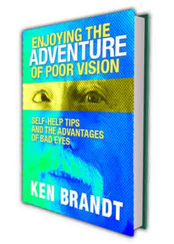 Old pre-publication book cover with the initial draft title that was later changed - Enjoying the Adventure of Poor Vision: Self-Help Tips and the Advantages of Bad Eyes
