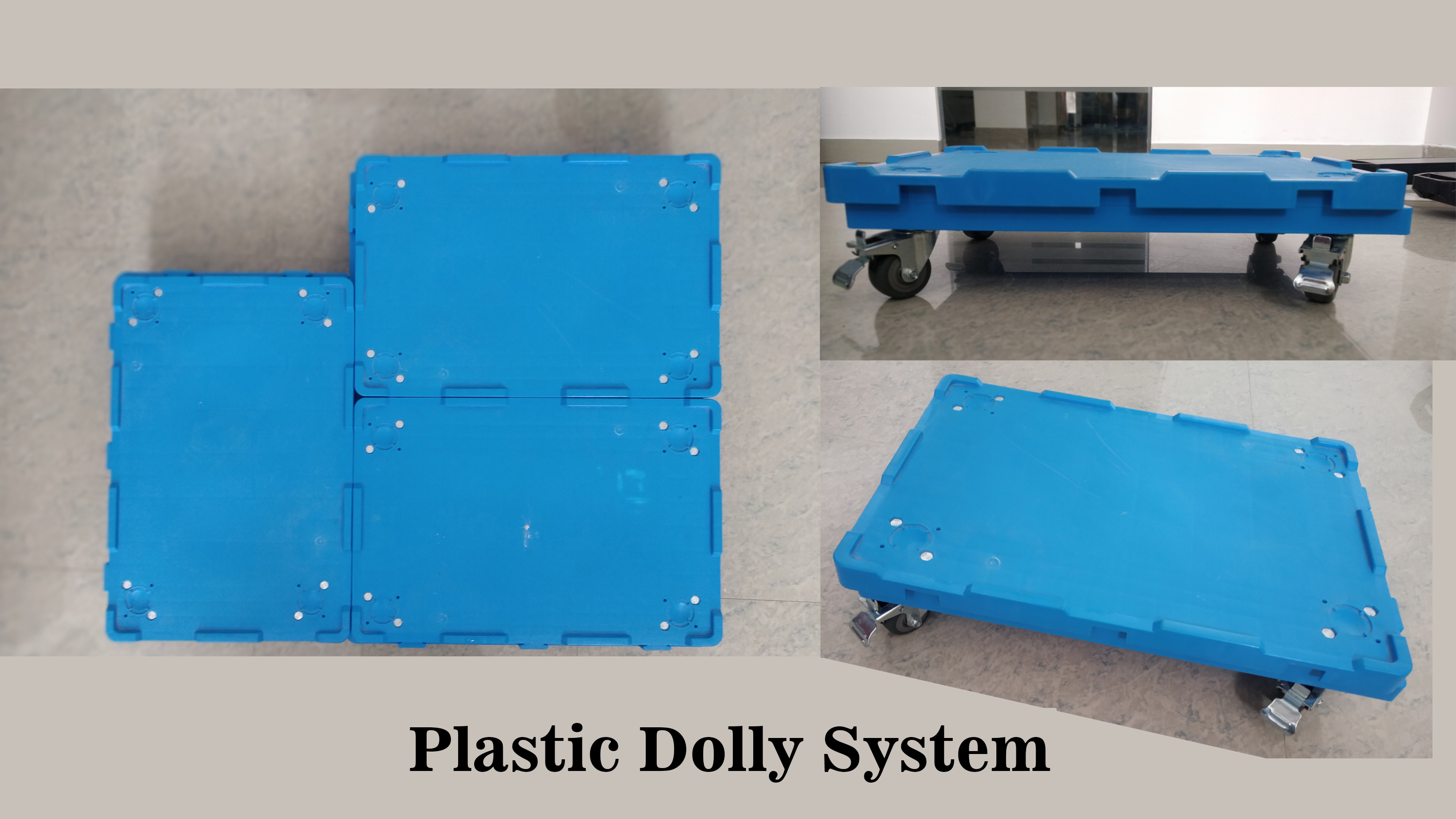 Plastic Dolly System