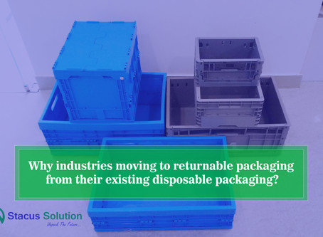 Why industries moving to returnable packaging from their existing disposable packaging?