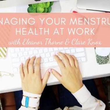 Managing your Menstrual Health at Work Webinar