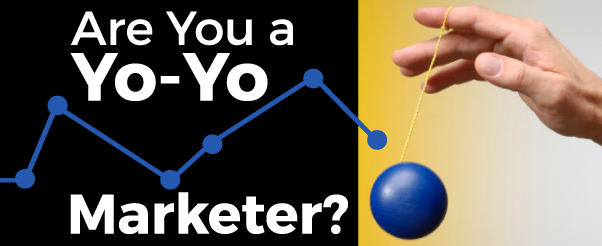 Are You a Yo-Yo Marketer?