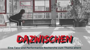Dazwischen - eine Tanz und Performance Recherche zum Thema Altern
