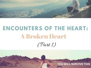 Encounters of the Heart: A Broken Heart