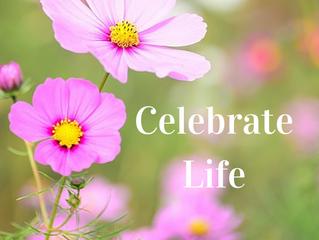 Celebrate Life! Celebrate You!