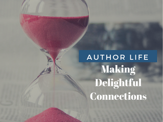 AUTHOR LIFE: Making Delightful Connections