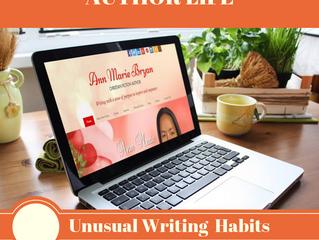 AUTHOR LIFE: Unusual Writing Habits
