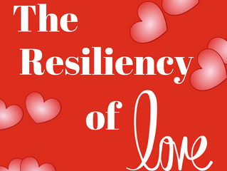 The Resiliency of Love