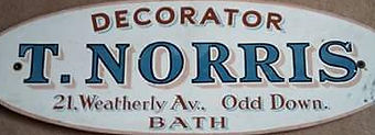 T.Norris Decorator 21 Weatherly Ave, Odd Down, Bath Old Sign