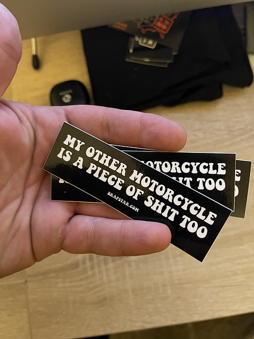 My Other Motorcycle is a Piece of Shit Too (3 pack)