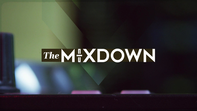The Mixdown Intro