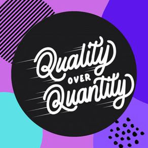 מה חשוב יותר לדעתכם, הכמות או האיכות?