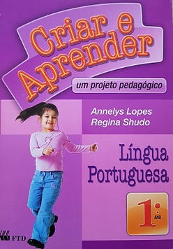 Língua Portuguesa - 1º ano - Criar e Aprender