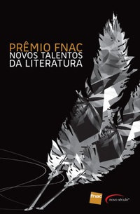 Novostalentosdaliteratura - Prêmio FNAC